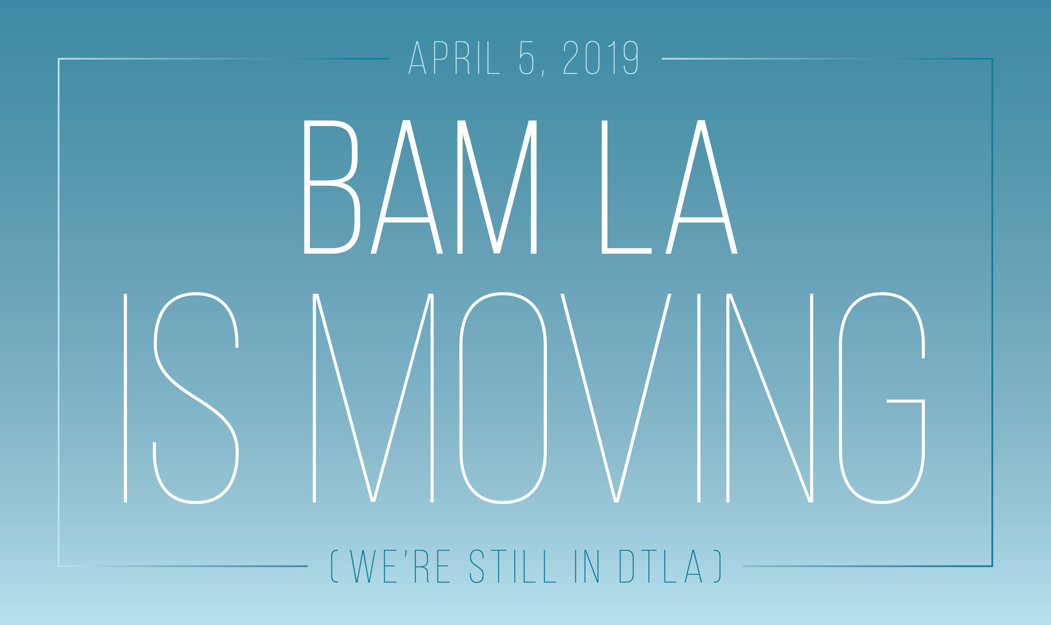 BAM LA moving mailer + graphics 20190402-04_Blog-Email